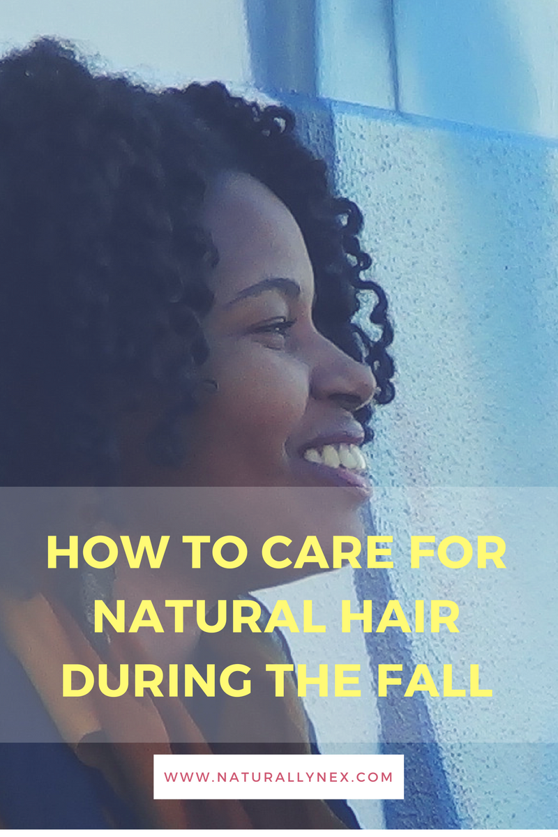 How to care for your natural hair this Fall